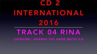 ASHUN KAJ GLASO LE DEVLESKO CD 2 INTERNATIONAL 2016 TRACK 04 RINA UKRAINE