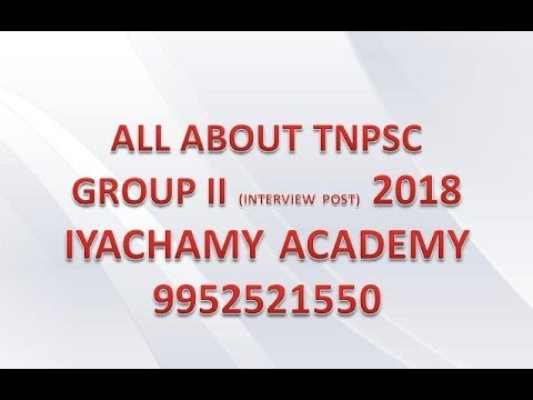 #TNPSC GROUP 2 2018 | ALL ABOUT GROUP 2 PRELIMS MAINS|IYACHAMY ACADEMY