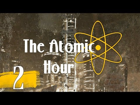 The Atomic Hour - Episode 2: Publick Occurrences