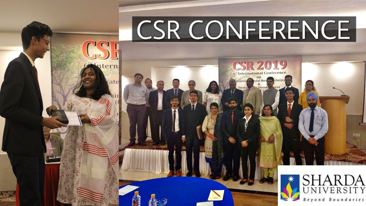 Csr Conference 2019 With International Delegates And Professionals Sharda University Youtube