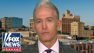 Former congressman and Fox News contributor Trey Gowdy says he wants to better understand when the investigation into Russian meddling in the 2016 ...