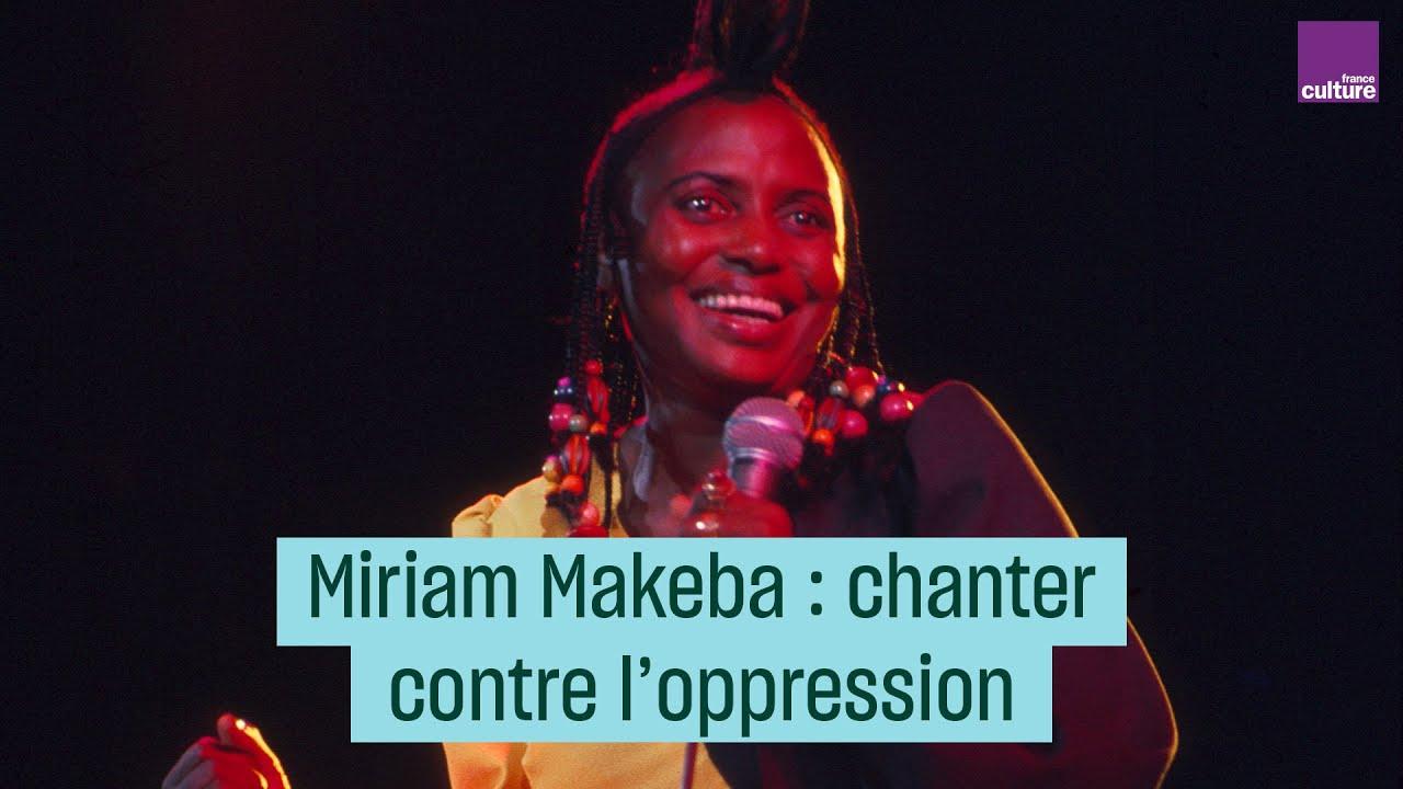 Miriam Makeba : chanter contre l'oppression
