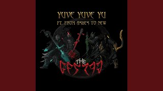 Play Yuve Yuve Yu (feat. From Ashes to New)