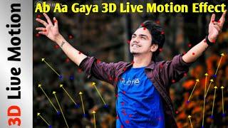 Ab Aa GaYa 3D Live Motion Effect    Aapke dost Chok Jayenge