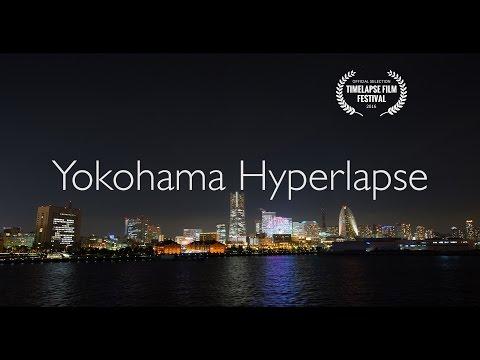 Yokohama Hyperlapse 4K / 横浜 ハイパーラプス JAPAN
