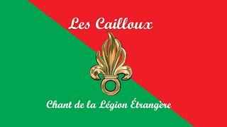 Chant de la Légion Étrangère: Les Cailloux