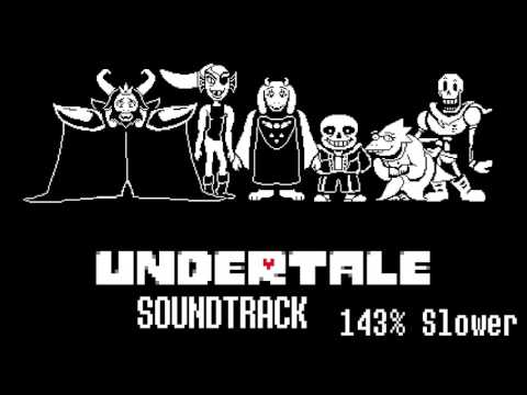 UNDERTALE Soundtrack 143% Slower [UNDERTALE OST] - Toby Fox