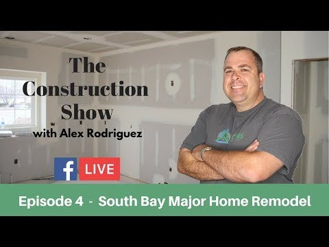 Episode 4 - South Bay Major Home Remodeling | Bay Cities Construction Live Stream