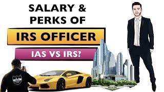 salary-and-perks-of-irs-officers-ias-vs-irs