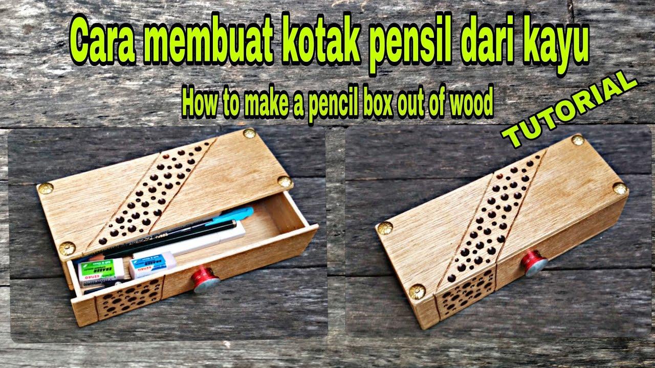 CARA MEMBUAT KOTAK PENSIL DARI KAYU/TRIPLEK  | How to make a pencil box out of wood