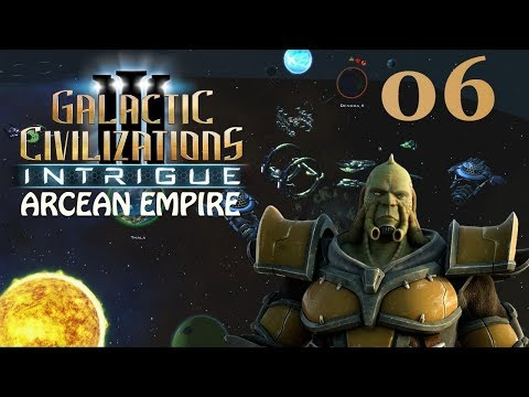 Galactic Civilizations III: Intrigue - Let's Play // Arcean Empire - Episode #6 [Pragmatic]