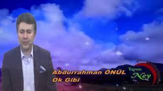 Abdurrahman Önül - Ok Gibi