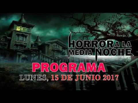 Programa del 15 de junio 2017 | Horror a la media noche | Flavio Arenas
