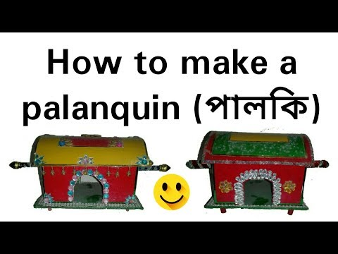 How to make a Palanquin (পালকি) || EXCLUSIVE LTD.