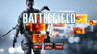 Battlefield 4 - AMD APU A6-7400K [GAMEPLAY]