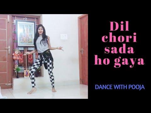 Dil Chori Sada Ho Gaya - Yo Yo Honey Singh - Sonu Ke Titu Ki Sweety | Dance by Pooja