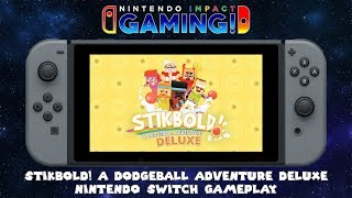 Stikbold! A Dodgeball Adventure Deluxe   Nintendo Switch Gameplay