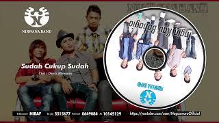 Nirwana Band - Sudah Cukup Sudah (Official Audio Video)
