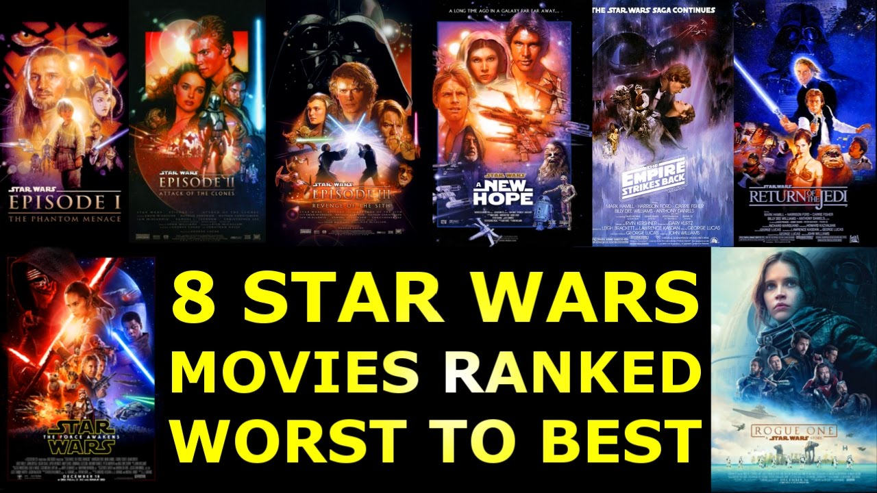 8 star wars movies ranked worst to best youtube