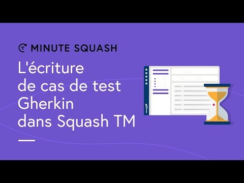 Squash TM Minute #15 - Writing Gherkin test cases in Squash TM