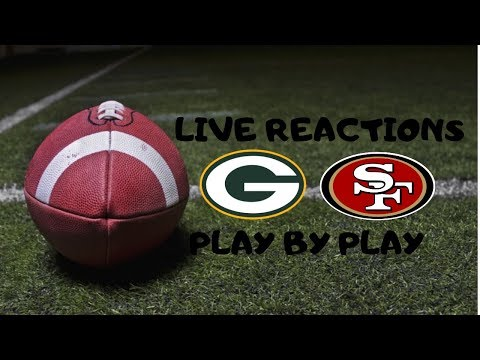 Green Bay Packers Vs San Francisco 49ers Live Reactions And Play By Play
