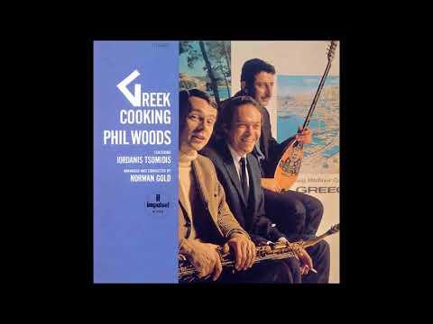 Phil Woods - Greek Cooking (1967) (Full Album)
