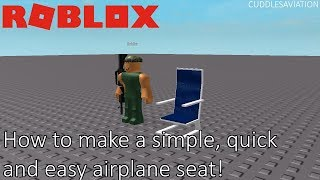 How to make a basic simple and easy plane seat on ROBLOX - Tutorial (Requested)