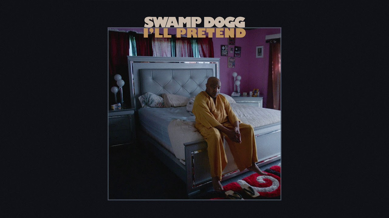 Image result for swamp dogg i'll pretend