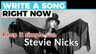 WRITE A SONG, RIGHT NOW - Part 2: Keep it simple with Stevie Nicks — Guitar Discoveries