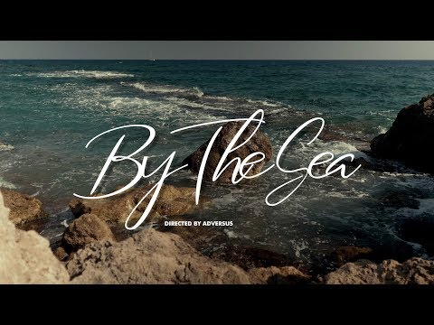 By The Sea - Directed By ADVERSUS