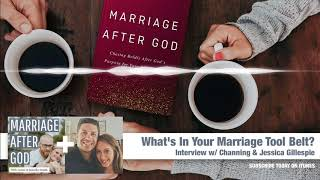 MAG 10: What's In Your Marriage Tool Belt? - Interview w/ Channing & Jessica Gillespie