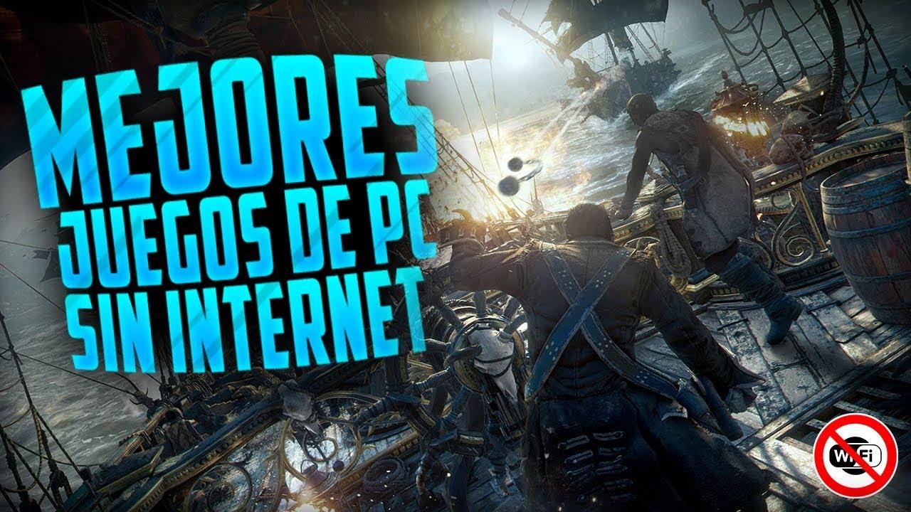 Los Mejores Juegos Para Pc Sin Internet 2018 En Espanol
