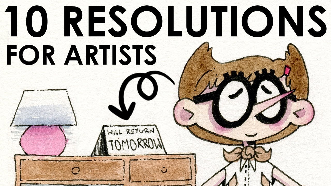 How To Stay Motivated and Productive - 10 RESOLUTIONS FOR ARTISTS