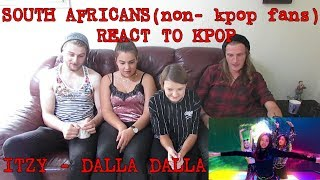 SOUTH AFRICANS REACT TO KPOP (non-kpop fans): ITZY - DALLA DALLA