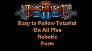 Torchlight 2, All Robotic Part Locations Guide - Видео с
