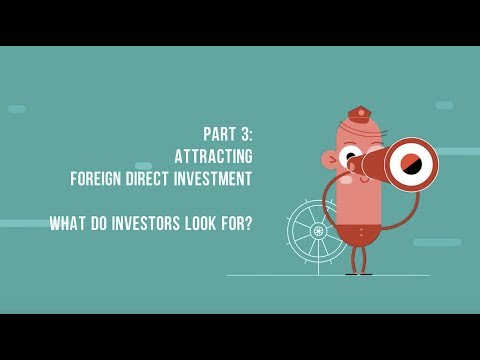 FDI_ Part 3: Attracting Foreign Direct Investment. What do investors look for?