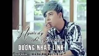 Lien Khuc Album Nguoi Ay Chi Yeu Tam Duong Nhat Linh