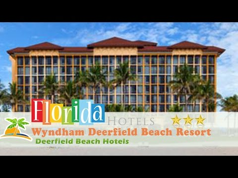 Wyndham Deerfield Beach Resort - Deerfield Beach Hotels, Florida