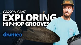 Carson Gant: Exploring Hip-Hop Grooves (FULL DRUM LESSON)