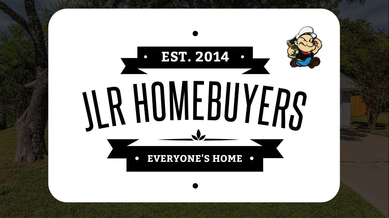 JLR Homebuyers   803 Dunn Cir. Killeen TX 76543   (512)598-6726