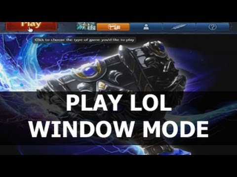 How to Play League of Legends in Windowed Mode: 7 Steps