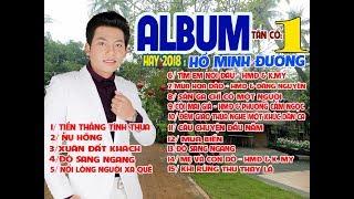 ALBUM TÂN CỔ HAY 2018 -  HỒ MINH ĐƯƠNG.