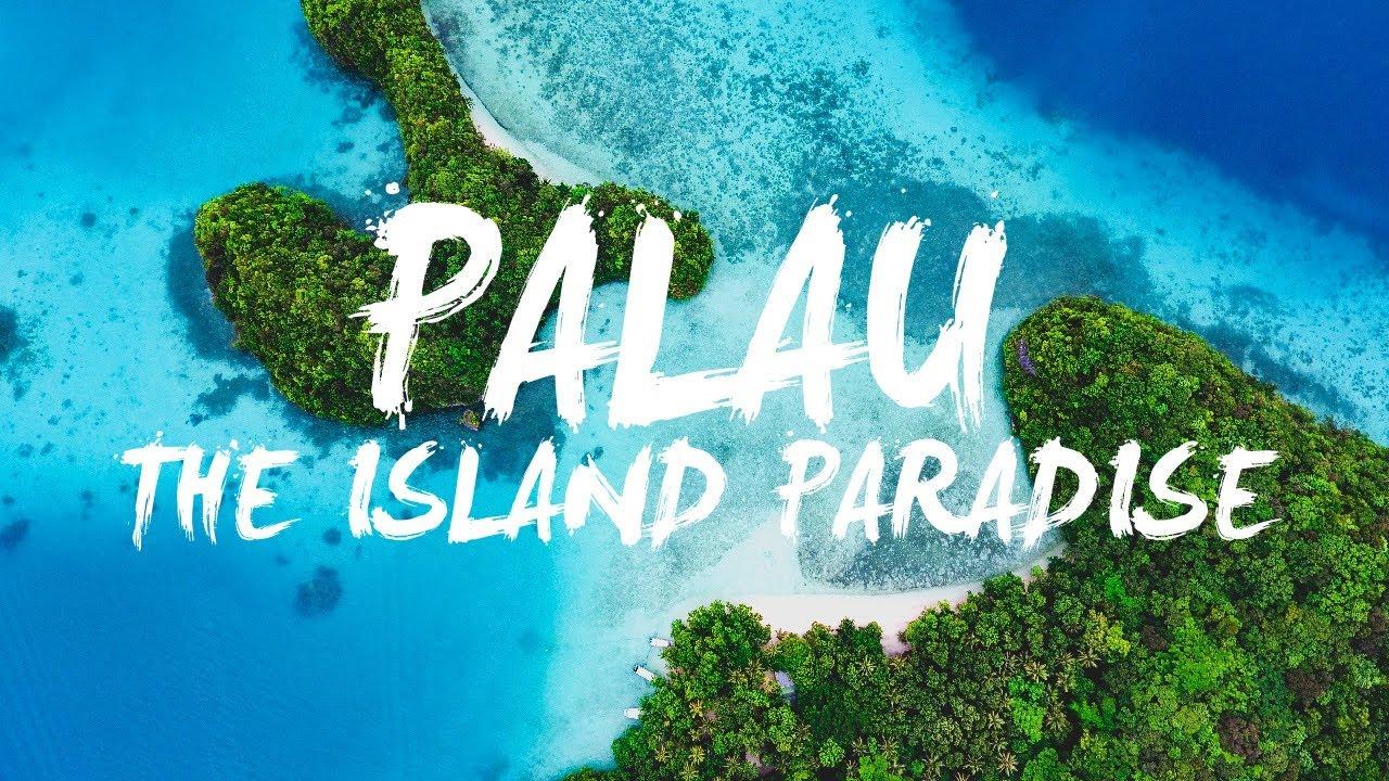 palau welcome to paradise youtube