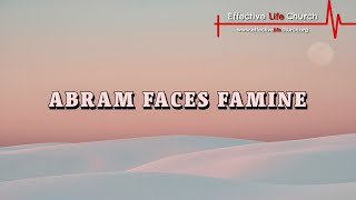 Effective Life Church - Abram Faces Famine - Pastor Matthew Guest