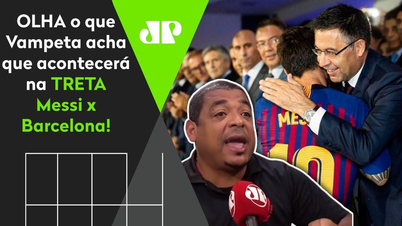 Será? OLHA o que Vampeta acha que vai acontecer na TRETA Messi x Barcelona!