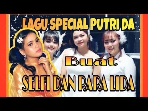 Lagu Special Dari Putri Da4 untuk Selfi Yamma Lida dan Rara Lida