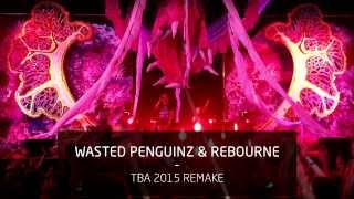 Video Wasted Penguinz & Rebourne - TBA 2015 Remake download MP3, 3GP, MP4, WEBM, AVI, FLV Agustus 2018