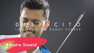 DESPACITO - Luis Fonsi ft. Daddy Yankee - Violin Cover by Andre Soueid