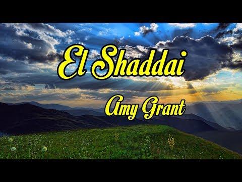 El Shaddai - Amy Grant - with lyrics