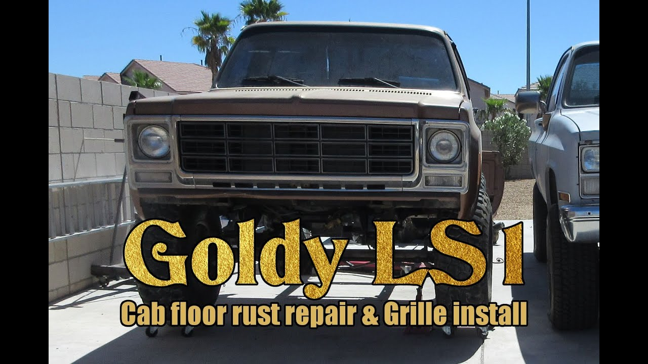Chevy K20 Cab Floor Rust Repair And Grille Install Youtube